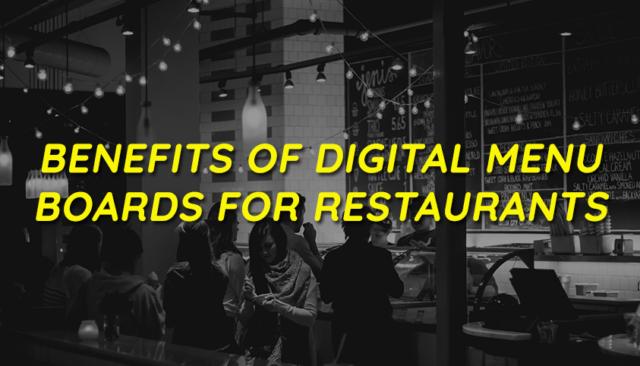 Benefits of Digital Menu Boards for Restaurants