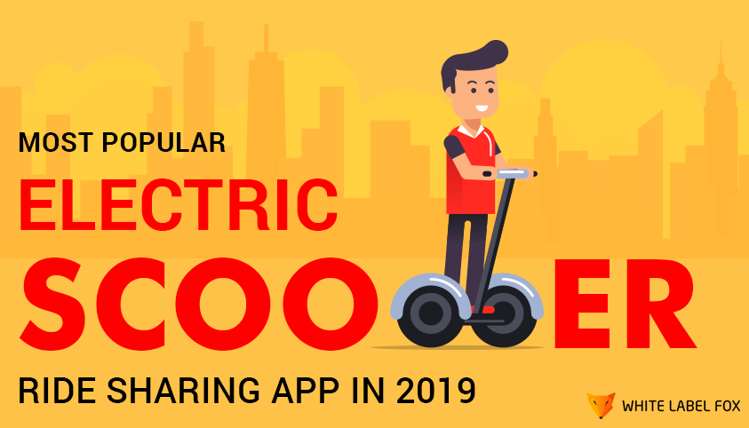 6 Most Popular Electric Scooter Ride Sharing App For 2019-WLF