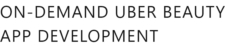 On-Demand Uber Beauty App Development